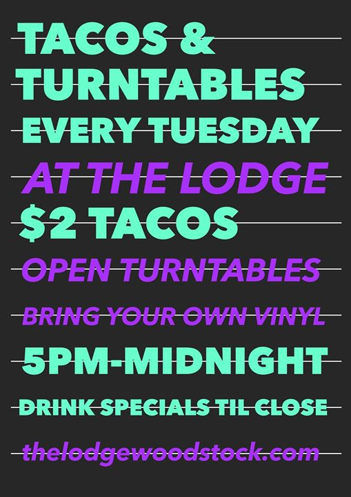 Tacos Amp Turntables Every Tuesday Bands Near Me Your 1